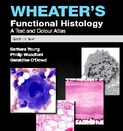 Book Review: Wheater's Functional Histology: A Text and Colour Atlas, 6th edition