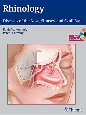 Book Review: Rhinology: Diseases of the Nose, Sinuses, and Skull Base, with DVD