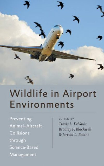 Book Review: Wildlife in Airport Environments: Preventing Animal-Aircraft Collisions through Science-Based Management