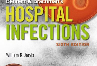 Book Review: Bennett & Brachman's Hospital Infections, 6th edition