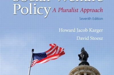 Book Review: American Social Welfare Policy – A Pluralist Approach, 7th edition