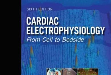 Book Review: Cardiac Electrophysiology –  From Cell to Bedside, 6th edition