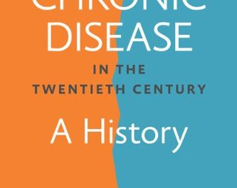 Book Review: Chronic Disease in the Twentieth Century: A History