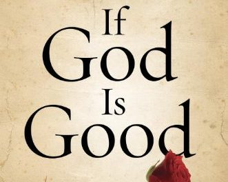 Book Review: If God is Good: Faith in the Midst of Suffering and Evil