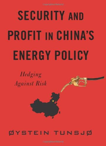 Book Review: Security and Profit in China's Energy Policy – Hedging Against Risk