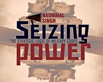 Book Review: Seizing Power – The Strategic Logic of Military Coups