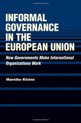 Book Review: Informal Governance in the European Union: How Governments Make International Organizations Work