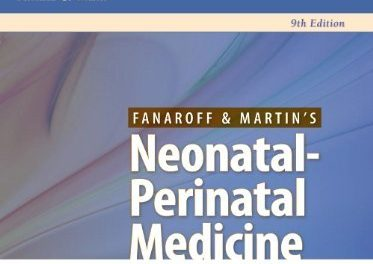 Book Review: Fanaroff & Martin's Neonatal-Perinatal Medicine: Diseases of the Fetus and Infant, 9th edition. Volumes 1 and 2.