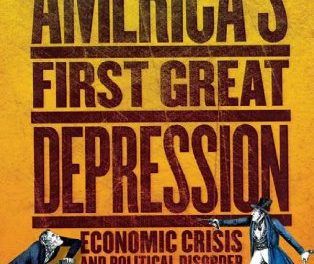 Book Review: America's First Great Depression – Economic Crisis and Political Disorder After the Panic of 1837