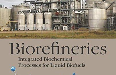 Book Review: Biorefineries – Integrated Biochemical Processes for Liquid Biofuels