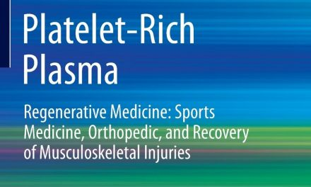 Book Review: Platelet-Rich Plasma – Regenerative Medicine: Sports Medicine, Orthopedic, and Recovery of Musculoskeletal Injuries