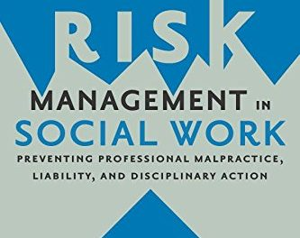 Book Review: Risk Management in Social Work: Preventing Professional Malpractice, Liability, and Disciplinary Action