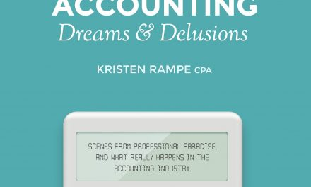 Book Review: Accounting Dreams & Delusions: Scenes from Professional Paradise, and What Really Happens in the Accounting Industry