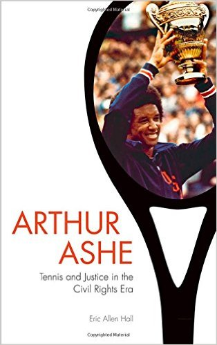 Book Review: Arthur Ashe: Tennis & Justice in the Civil Rights Era