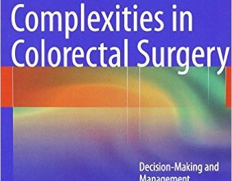 Book Review: Complexities in Colorectal Surgery: Decision-Making and Management
