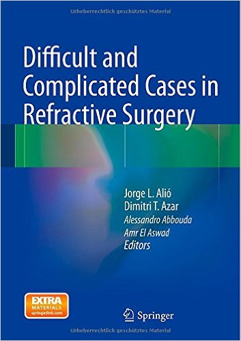 Book Review: Difficult and Complicated Cases in Refractive Surgery