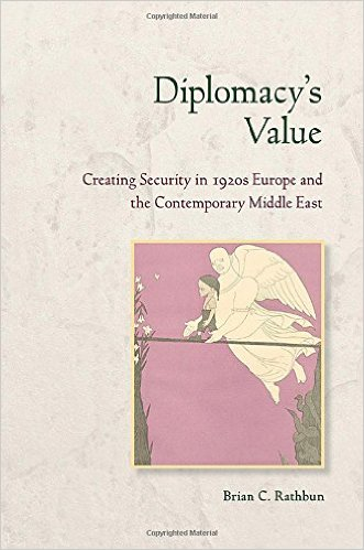 Book Review: Diplomacy's Value: Creating Security in 1920s Europe and the Contemporary Middle East