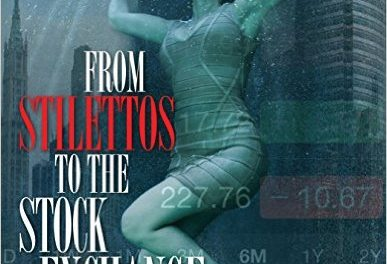 Book Review: From Stilettos to the Stock Market: Inside the Life of a Serial Entrepreneur