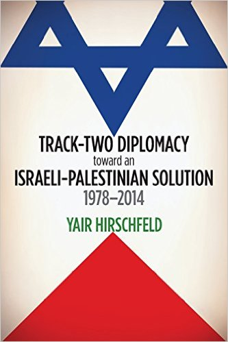 Book Review: Track-Two Diplomacy toward an Israeli-Palestinian Solution, 1978-2014