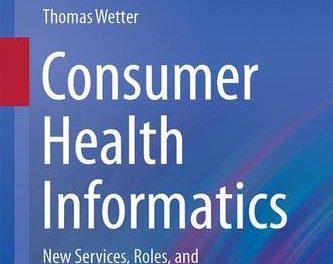 Book Review: Consumer Health Informatics – New Services, Roles, and Responsibilities
