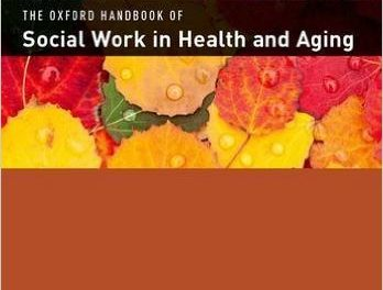 Book Review: Oxford Handbook of Social Work in Health and Aging, 2nd edition