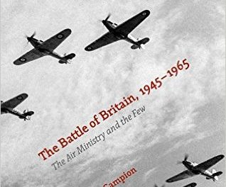 Book Review: The Battle of Britain, 1945-1965 – The Air Ministry and the Few