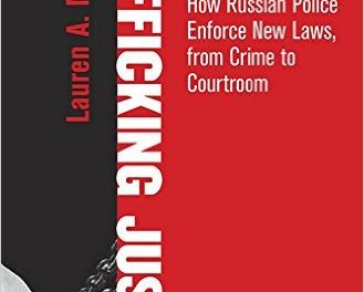 Book Review: Trafficking Justice – How Russian Police Enforce New Laws, from Crime to Courtroom
