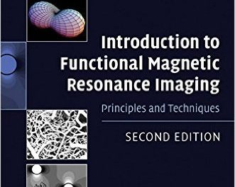 Book Review: Introduction to Functional Magnetic Resonance Imaging – Principles and Techniques, 2nd edition