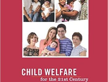 Book Review: Child Welfare for the 21st Century – A Handbook of Practices, Policies, and Programs, 2nd edition