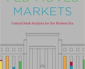 Book Review: How the Fed Moves Markets – Central Bank Analysis for the Modern Era