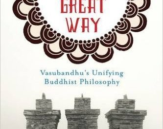 Book Review: Paving the Way – Vasubandhu's Unifying Buddhist Philosophy