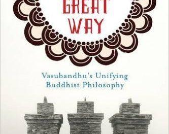 Book Review: Paving the Way – Vasubandhu's Unifying Buddhist Philosophy