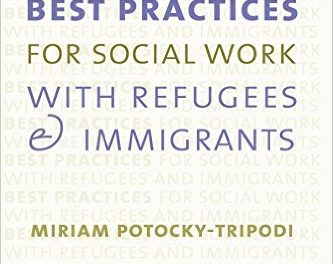 Book Review: Best Practices For Social Work with Refugees and Immigrants