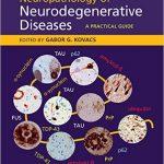 Book Review: Neuropathology of Neurodegenerative Diseases – A Practical Guide