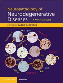Book Review: Neuropathology of Neurodegenerative Diseases – A Practical Guide