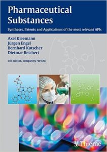 Pharmaceutical Substances – Syntheses, Patents, and Applications of the Most Relevant APIs, 5th edition, completely revised
