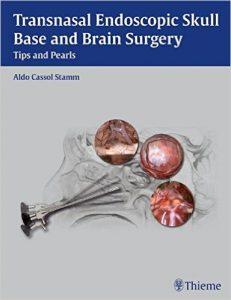 Transnasal Endoscopic Skull Base and Brain Surgery - Tips and Pearls