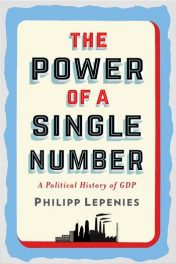 Book Review: The Power of a Single Number – A Political History of GDP