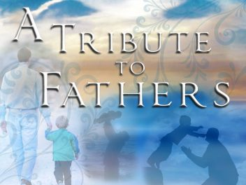 A Father's Day Tribute: Great Dads Shine in Dark Times