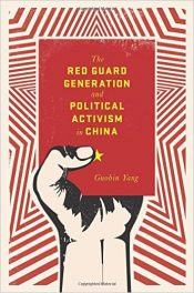 Book Review: The Red Guard Generation and Political Activism in China