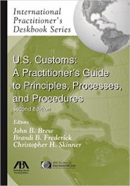 Book Review: U.S. Customs – A Practitioner's Guide to Principles, Processes, and Procedures, 2nd edition (International Practitioner's Deskbook Series)
