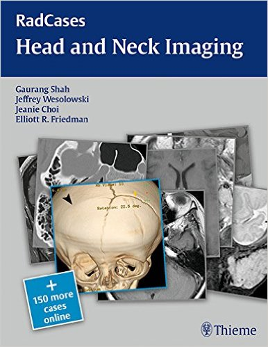 Book Review: Rad Cases – Head and Neck Imaging (A volume in the RadCases Series)
