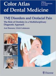 Book Review: TMJ Disorders and Orofacial Pain – The Role of Dentistry in a Multidisciplinary Diagnostic Approach