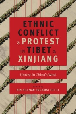 ethnic-conflict-and-protest-in-tibet-and-xinjiang-unrest-in-chinas-west