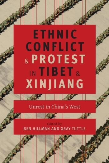 Book Review:  Ethnic Conflict and Protest in Tibet and Xinjiang – Unrest in China's West