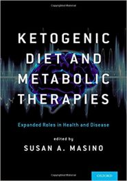 Book Review: Ketogenic Diet and Metabolic Therapies – Expanded Roles in Health and Disease