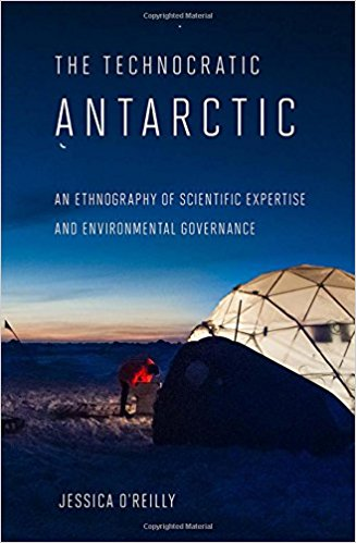 Book Review: The Technocratic Antarctic – An Ethnography of Scientific Expertise and Environmental Governance