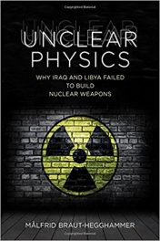 Book Review: Unclear Physics – Why Iraq and Libya Failed to Build Nuclear Weapons