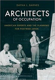 Book Review: Architects of Occupation – American Experts and the Planning for Postwar Japan
