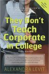 they-dont-teach-corporate-in-college-a-twenty-somethings-guide-to-the-business-world-3rd-edition